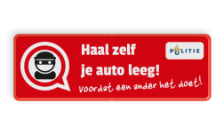 Informatiebord L207d - auto-inbraak - haal zelf je auto leeg! L207 Take your belongings with you, before someone else does!, buurt, preventie, L207, buit, politie