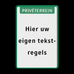 Tekstbord  met banner Wit / groene rand, (RAL 6024 - groen), Privéterrein, Hier uw, eigen tekst-, regels