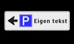 Routebord pijl links - parkeren + eigen tekst routebord, camping, eigen terrein, bezoekers