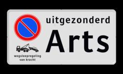 Parkeerplaatsbord E01 + wegsleepregeling en eigen tekst Wit / witte rand, (RAL 9016 - wit), E01,  Wegsleepregeling van kracht, uitgezonderd, Arts