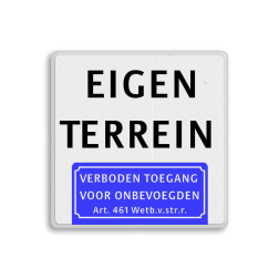 Tekstbord Eigen terrein - Verboden toegang - Artikel 461 Wetb. van Strafrecht Tekstbord 400x400mm 2txt-vt461 eigen terrein, verboden, eigen weg