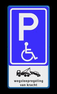 Verkeersbord Parkeerplaats minder valide - Parkeergelegenheid alleen bestemd voor voertuigcategorie, of groep voertuigen, die op het bord is aangegeven Verkeersbord RVV E06 + pictogram - Parkeren minder validen  +wegsleepregeling invalideparkeerplaats, E06 ,  Wegsleepregeling + txt