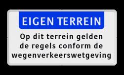 Informatiebord EIGEN TERREIN + Wegenverkeerswetgeving Wit / witte rand, (RAL 9016 - wit), EIGEN TERREIN (banner), Op dit terrein gelden, de regels conform de, wegenverkeerswetgeving