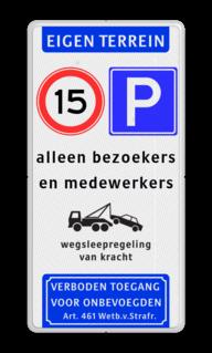 Parkeerbord Eigen terrein + RVV E04 & A01-15 + 3 vrij invoerbare tekstregels + wegsleepregeling + verboden toegang art. 461 Parkeerbord eigen terrein E04/A01-15 + eigen tekst + WSR/VT461 verboden toegang artikel 461, eigen terrein,  parkeerterrein, parkeren, prive,  E4, bezoekers, medewerkers,