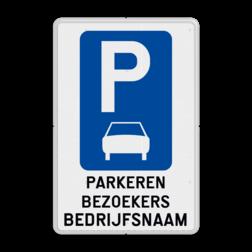 Verkeersbord België - Parkeren bezoekers bedrijfsnaam parkeren, bezoekers, auto's, bedrijven, bedrijf, prive, eigen, terrein, verkeersbord, reflecterend
