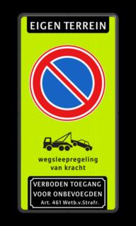 Product Eigen terrein + RVV E1 + wegsleepregeling +verboden toegang Parkeerverbod RVV E01 + wegsleepregeling + verboden toegang Art. 461 verboden toegang artikel 461, eigen terrein, parkeerterrein, wegsleepregeling, parkeerverbod, E1,
