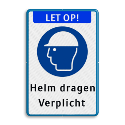 Informatiebord LET OP ! Helm verplicht Wit / blauwe rand, (RAL 5017 - blauw), LET OP! (banner), Veiligheidshelm dragen verplicht, Helm dragen, Verplicht