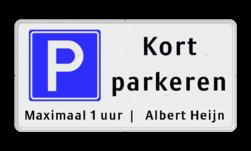 Parkeerbord RVV E04 kort parkeren - vrij invoerbare tijd Parkeerbord kort parkeren + eigen tekst parkeren, kort parkeren