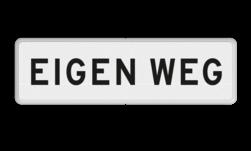 Verkeersbord Onderbord - EIGEN WEG Verkeersbord RVV OBD02 - Onderbord - EIGEN WEG OBD02 wit bord, OBD02, Diversen, EIGEN WEG