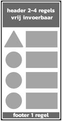 4 regels + 4x picto + tekst vrij invoerbaar+ 1 regel