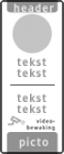 Koptekst + Verkeersteken + 3+3 tekstregels + Pictogram + tekstregels + Picto
